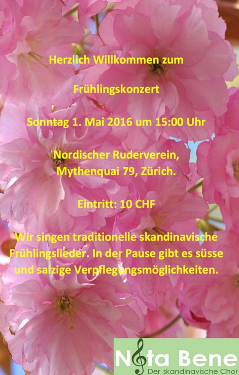 Herzlich willkommen zum Frühlingskonzert. Sonntag 1. Mai 2016 um 15:00 Uhr. Nordischer Ruderverein, Mythenquai 79, Zürich. Eintritt: 10 CHF. Wir singen traditionelle skandinavische Frühlingslieder. In der Pause gibt es süsse und salzige Verpflegungsmöglichkeiten.