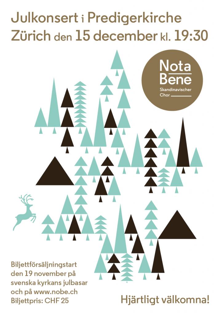 Julkonsert i Predigerkirche Zürich den 15 december kl. 19:30. Biljettförsäljningstart den 19 november på svenska kyrkans julbasar och på www.nobe.ch Biljettpris: CHF 25