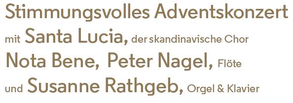 Stimmungsvolles Adventskonzert mit Santa Lucia, der skandinavische Chor Nota Bene, Peter Nagel, Flöte und Susanne Rathgeb, Orgel & Klavier